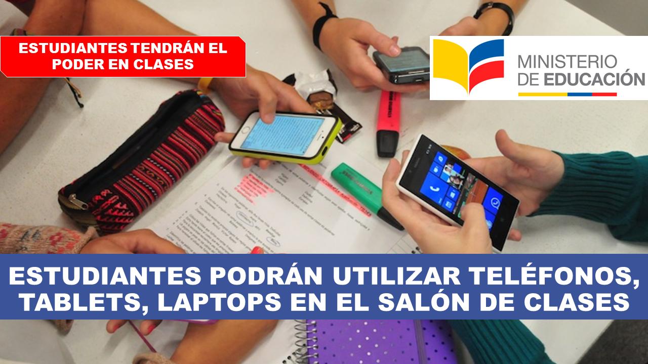 ESTUDIANTES PODRÁN UTILIZAR TELÉFONOS, TABLETS, LAPTOPS