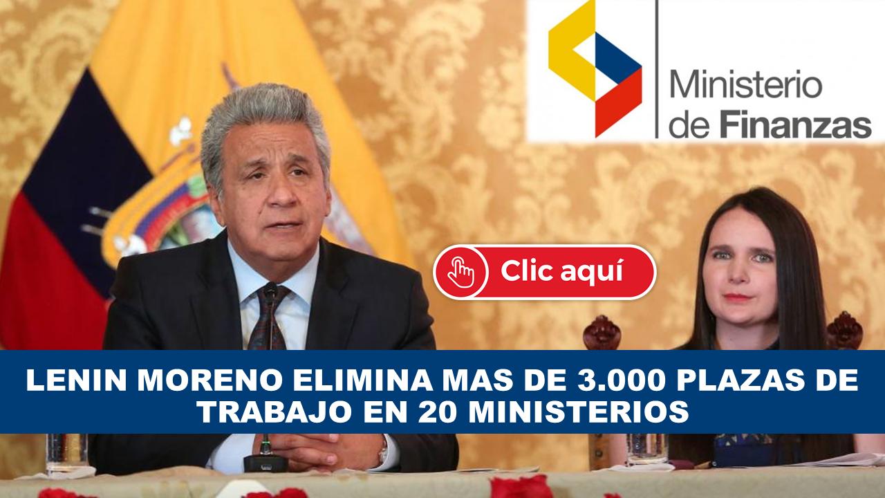 LENIN MORENO ELIMINA PLAZAS DE TRABAJO