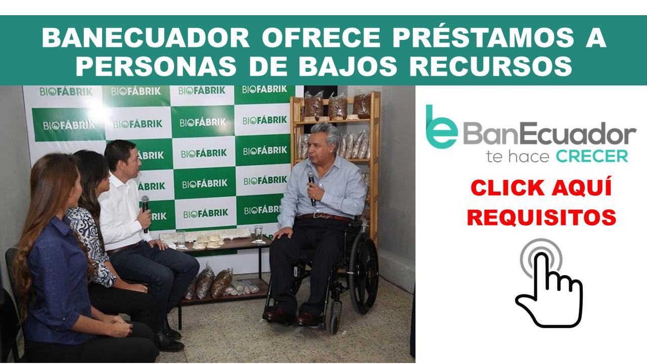 BanEcuador ofrece préstamos a personas de bajos recursos