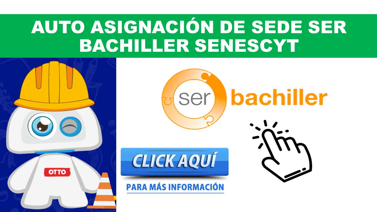 Auto asignación de sedes Ser Bachiller Senescyt