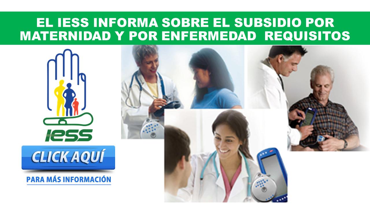 Subsidio del IESS por Maternidad o Enfermedad - Requisitos