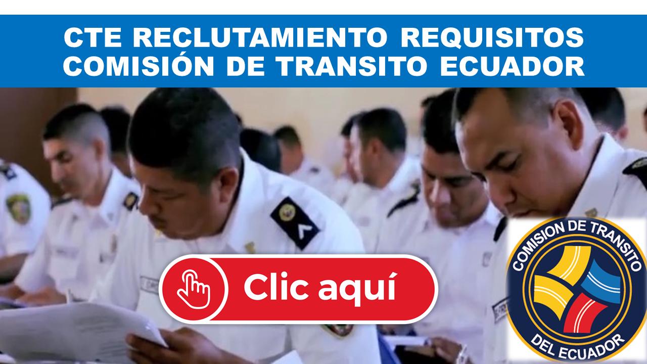Reclutamiento de la Comisión de Transito Ecuador (CTE)