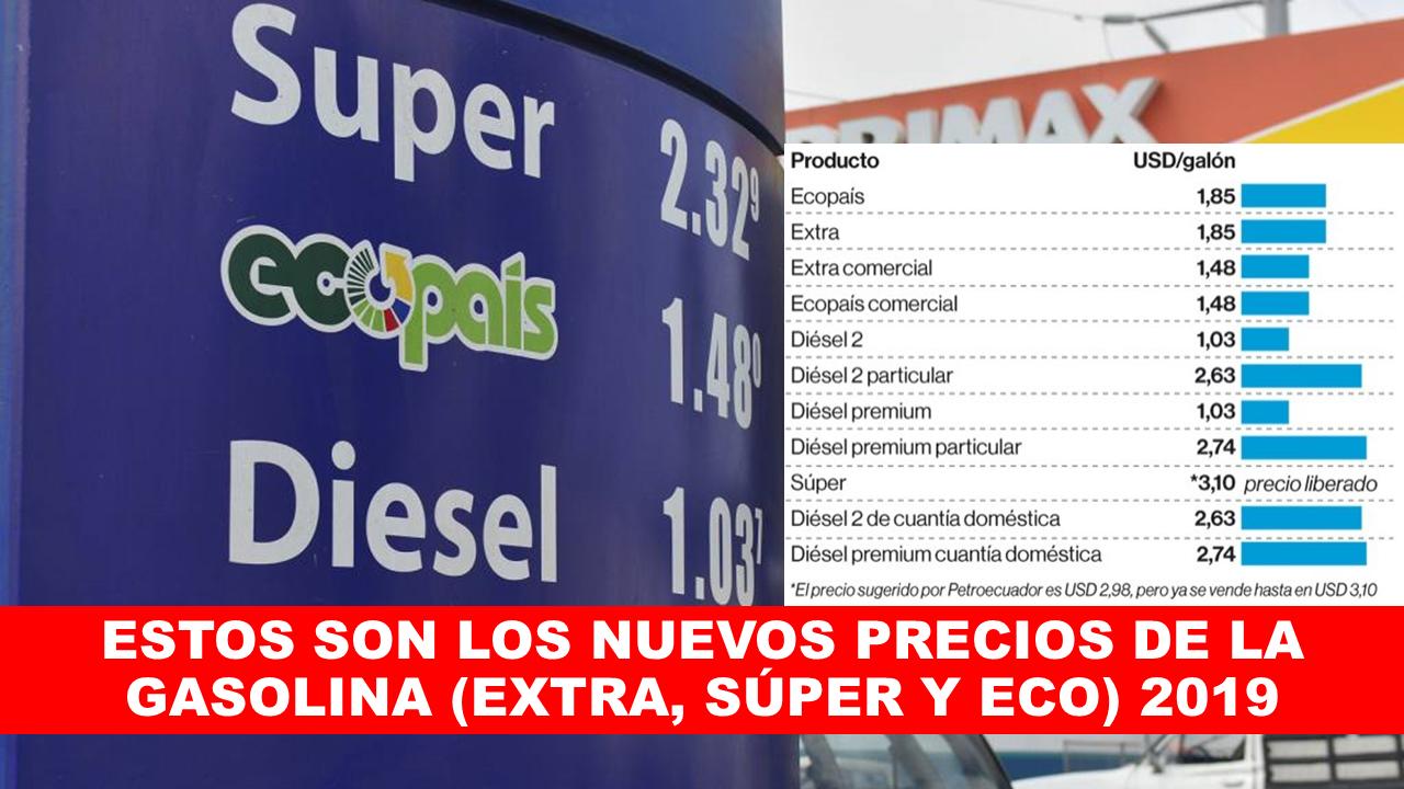 Estos son los nuevos precios de la gasolina (EXTRA, SÚPER Y ECO) 2019