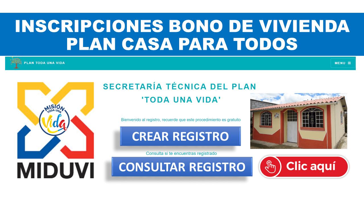 Inscripciones Bono de vivienda Plan Casa para Todos