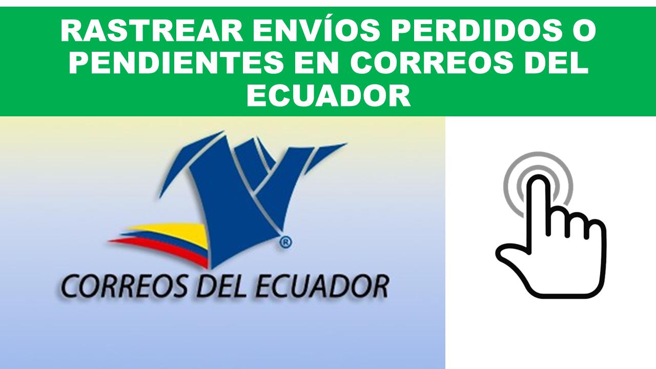 Plataforma para rastrear envíos perdidos o pendientes en Correos del Ecuador