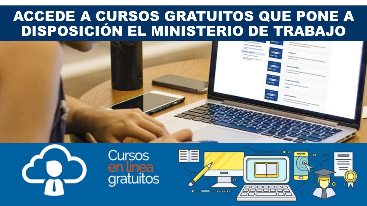 Accede a cursos gratuitos que pone a disposición el Ministerio de Trabajo